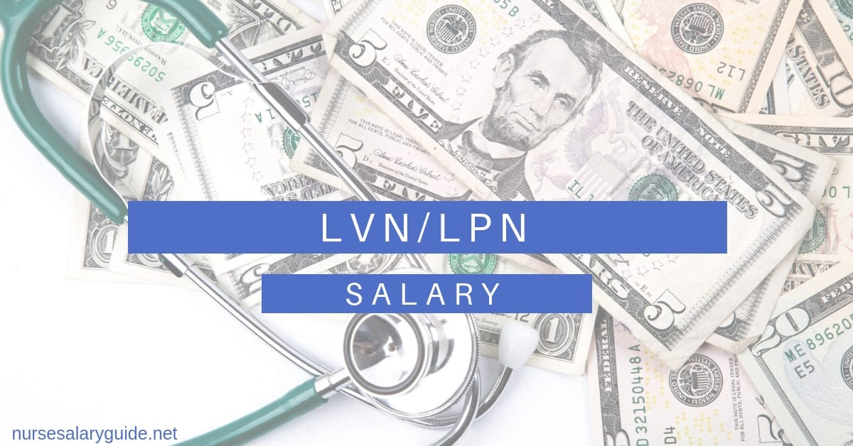 Licensed Practical Nurse Salary - LPN / LVN salaries explained